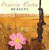 Prairie Rose Meadery Release Party - Spirit Barrel Aged Meads